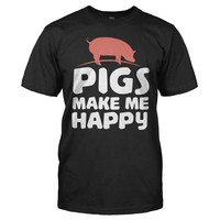 Pigs Make Me Happy - T Shirt