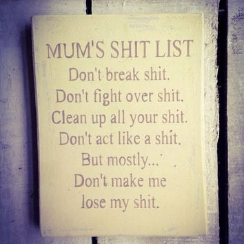 Funny Gift. Kitchen Sign. Mum's Shit List.