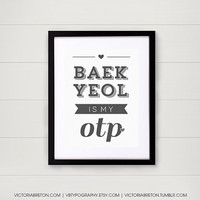 Baekyeol is my OTP - 11x17 custom typography print - inspirational quote - korean - kpop - college dorm decor - exo - exo-k - chanbaek