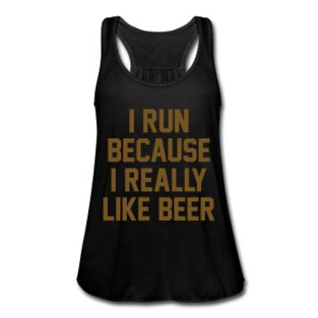 GOLD GLITZ PRINT! I Run Because I Really Like Beer, Women's Flowy Tank Top by Bella