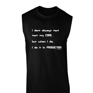 I Don't Always Test My Code Funny Quote Dark Muscle Shirt by TooLoud