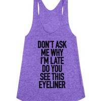 Late Because Eyeliner-Female Tri Orchid Tank