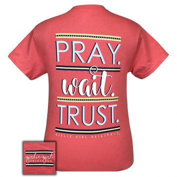 Girlie Girl Originals Pray Wait Trust T-Shirt