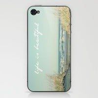 Life is Beautiful iPhone & iPod Skin by simplyhue | Society6