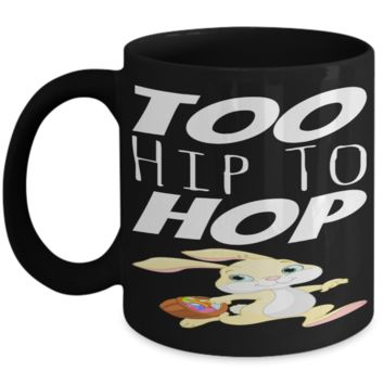 Funny Sayings Cheap Easter Kid Mug Cup For Children Affordable Black Bpa Free Chocolate Cookies Jar Coloring Marker Holder Drink Mugs For Cocoa Milk Juice Best Holiday Gift For Kids 2017 2018 Easter Egg Hunt Cups Mugs Too Hip To Hop