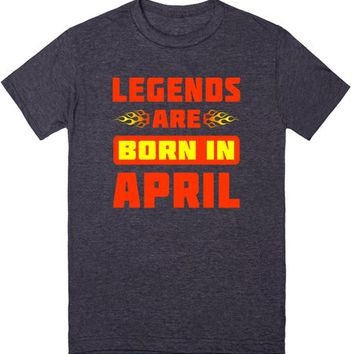 Legends are born in April | T-Shirt | SKREENED