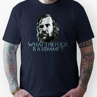 What the fuck's a Lommy? - Sandor Clegane - game of thrones Unisex T-S