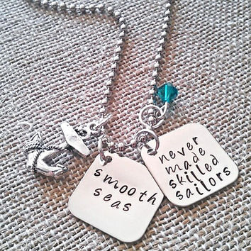 """Hand Stamped """"Smooth Seas Never Made Skilled Sailors"""" Necklace"""