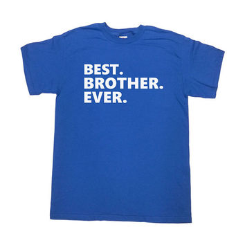 Best Brother Ever T-Shirt Funny Shirt Gift For Brother Birthday Gift Brother TShirt Sister Cool Humor Siblings Gift Christmas Mens Tee - SA2