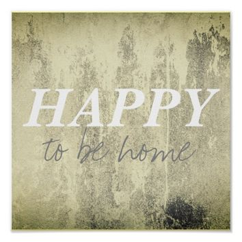 happy to be home quote poster gray and white