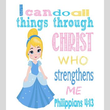 Cinderella Christian Princess Nursery Decor Art Print - I Can Do All Things Through Christ Who Strengthens Me - Philippians 4:13 Bible Verse - Multiple Sizes