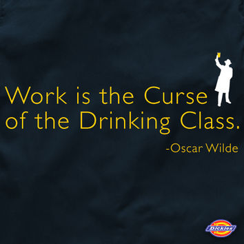 Work is the Curse of the Drinking Class Brewers Work Shirt