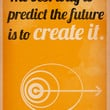 Create The Future Art Print by The Quotes Project | Society6