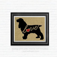 Cocker Spaniel Love - Burlap Printed Wall Art :  Wall Hanging, Dog, Puppy, Wall Art, Rustic, Typography, Dog Lover, DIY, Printed, Print