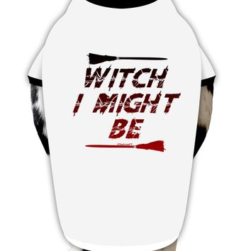 Witch I Might Be Dog Shirt by TooLoud
