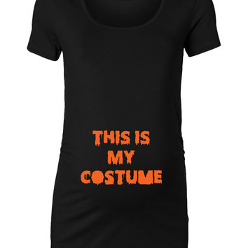 This Is My Costume Halloween Maternity Top