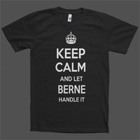 Keep Calm and let Berne Handle it Personalized Name T-Shirt