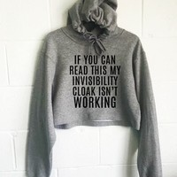 If You Can Read Thid My Invisibility Cloak Isn't Working Cropped Hoodie