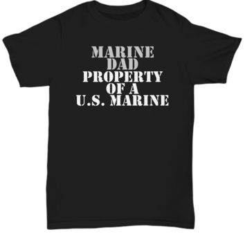 Military - Marine Dad - Property of a U.S. Marine