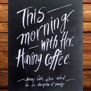 Johnny Cash Coffee Quote Art Print