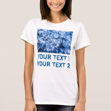 Ice Pieces and two custom texts T-Shirt