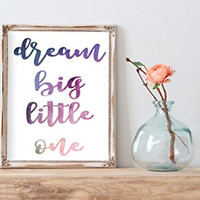 Dream Big Little One | Whimsical Watercolor Nursery Art Print| 8.5 x 11 | Wall Decor