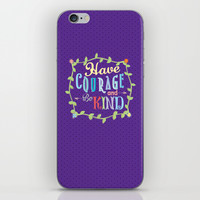 Have Courage and Be Kind  iPhone & iPod Skin by Page394
