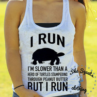 I Run Slower Than Turtles. gym Tank. workout Tank, Running Tank, Gym Shirt, Running Shirt, Workout Shirt, funny gym tank, workout clothes.