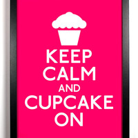 Keep Calm And Cupcake On (Cake) 8 x 10 Print Buy2 Get 1 FREE