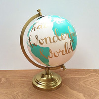 Hand painted globe, Quote globe, What a wonderful world globe, hand lettered, teal white and gold