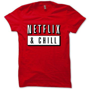 Netflix Shirt Netflix and Chill, TV, Movies, Orange Is The New Black T-Shirt Red Unisex T-Shirt Tee S,M,L,XL #1