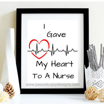 "Nursing Wall Art, ""I Gave My Heart To A Nurse"", Nursing Graduation, Nursing Gift, RN Gift, Nursing Student, Nursing Tabletop, Nurse Quotes"