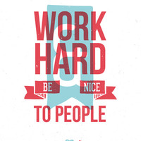 Work Hard & Be Nice Art Print by L'échelle Pastel | Society6