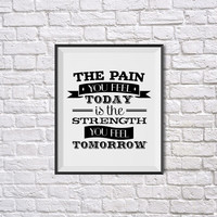 The Pain You Feel Today..., Fitness Motivation Inspirational Print, Inspirational Wall Phrase Art, Gym Fitness Workout Training Bodybuilding