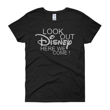 Look Out Disney Here We Come Disney Land Disney World Women'S T Shirt