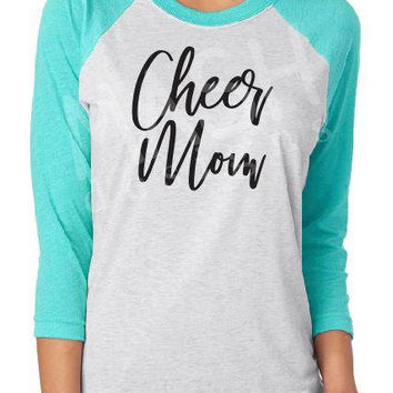 Cheer Mom Raglan shirt, cheerleader mom 3/4 sleeve raglan tee, cheer aunt, cheer grandma shirt, cheer sister, custom raglan