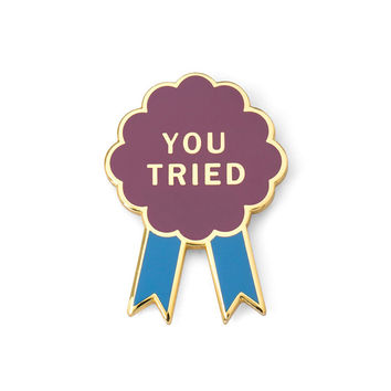 You Tried Lapel Pin