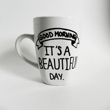 SHIPPING DELAY Good morning, It's a beautiful day. - mug // hand-drawn/written
