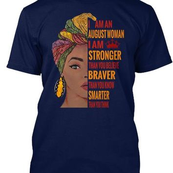 I am an august woman I am stronger than you believe braver than you know smarter than you think