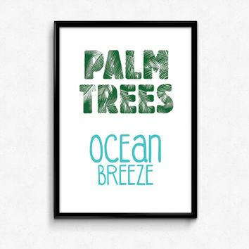 Beach Decor Palm Trees Ocean Breeze Quote Print Beach Home Decor 8x10 Digital Print