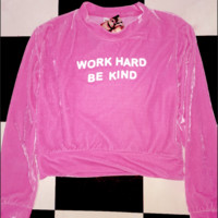 SWEET LORD O'MIGHTY! WORK HARD BE KIND VELVET PULLOVER