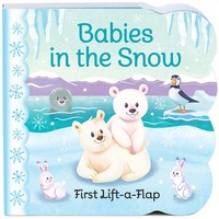 Babies in the Snow: Lift-a-Flap Board Book (Chunky Lift a Flap Books) Board book – August 22, 2017