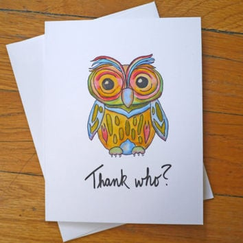 Cute Thank You Card - Owl - Thank Who