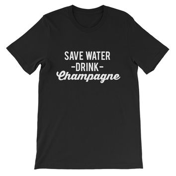 Save Water Drink Champagne Unisex Graphic Tee