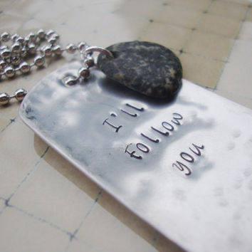 I'll follow you hand stamped dog tag necklace with genuine beach stone unisex jewelry