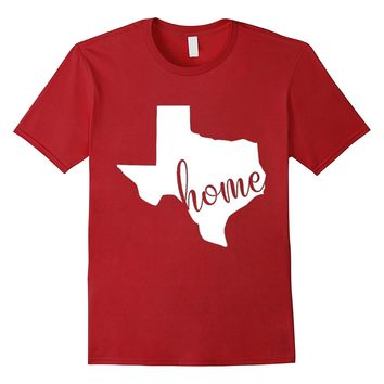 Texas Home State Shirt Gift for Texan