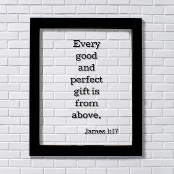 Every good and perfect gift is from above. - James 1:17 - Scripture Frame - Bible Verse - Heaven God