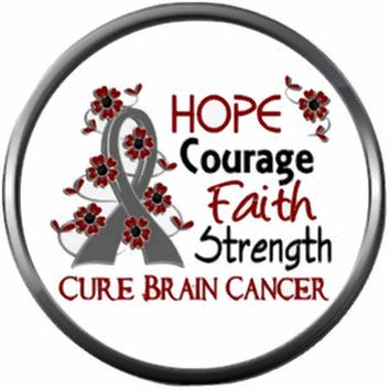Hope Courage Faith Strength Cure Brain Cancer SurvivorGray Awareness Ribbon Support 18MM - 20MM Snap Jewelry Charm New Item