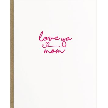 Love Ya Mom Card