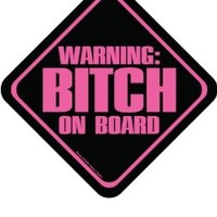Warning Bitch on Board - Magnet for Home or Car